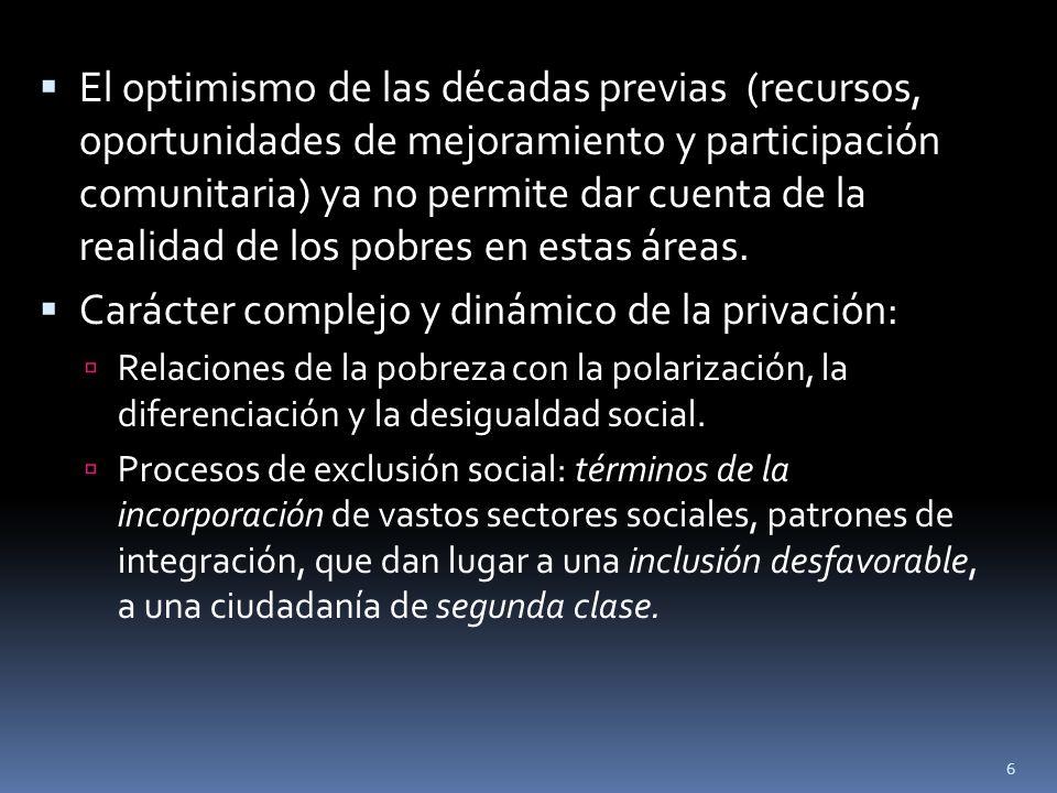 El optimismo de las décadas previas (recursos, oportunidades de mejoramiento y participación comunitaria) ya no permite dar cuenta de la realidad de l