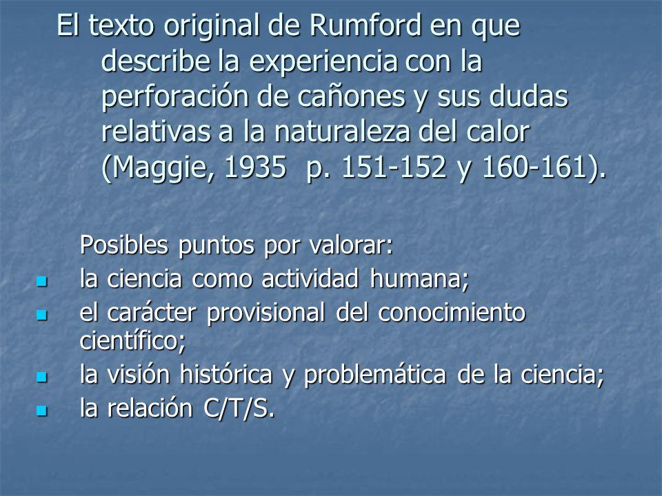 El texto original de Rumford en que describe la experiencia con la perforación de cañones y sus dudas relativas a la naturaleza del calor (Maggie, 193