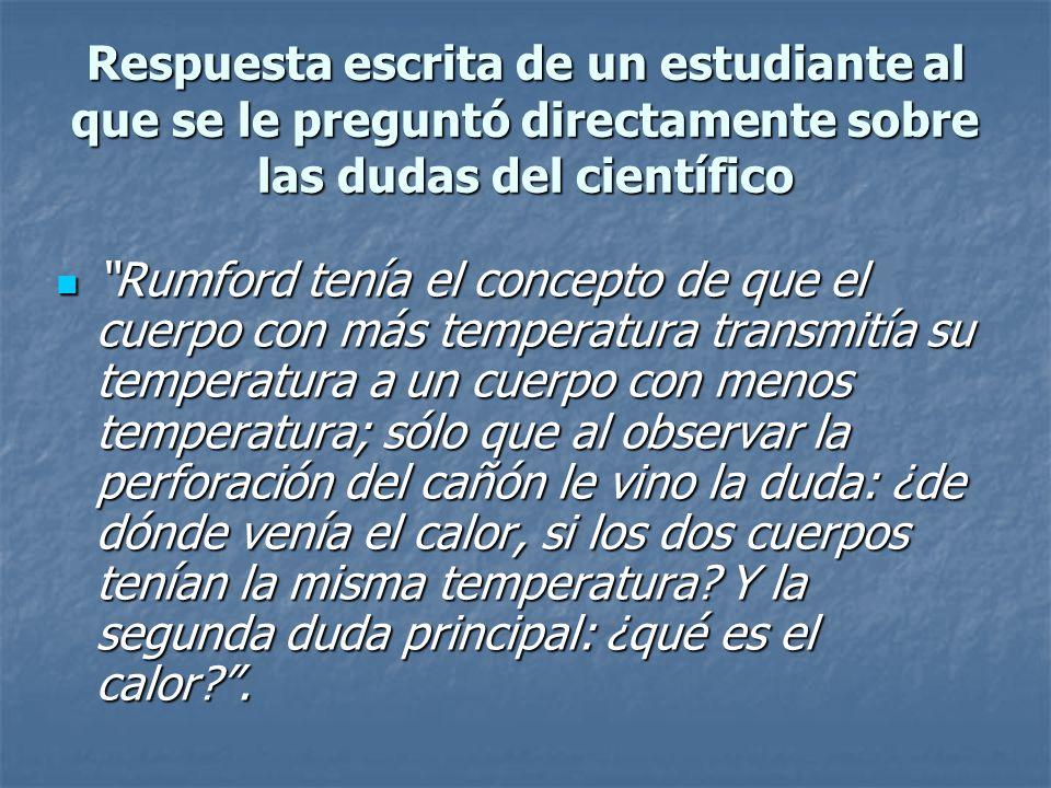 Respuesta escrita de un estudiante al que se le preguntó directamente sobre las dudas del científico Rumford tenía el concepto de que el cuerpo con má