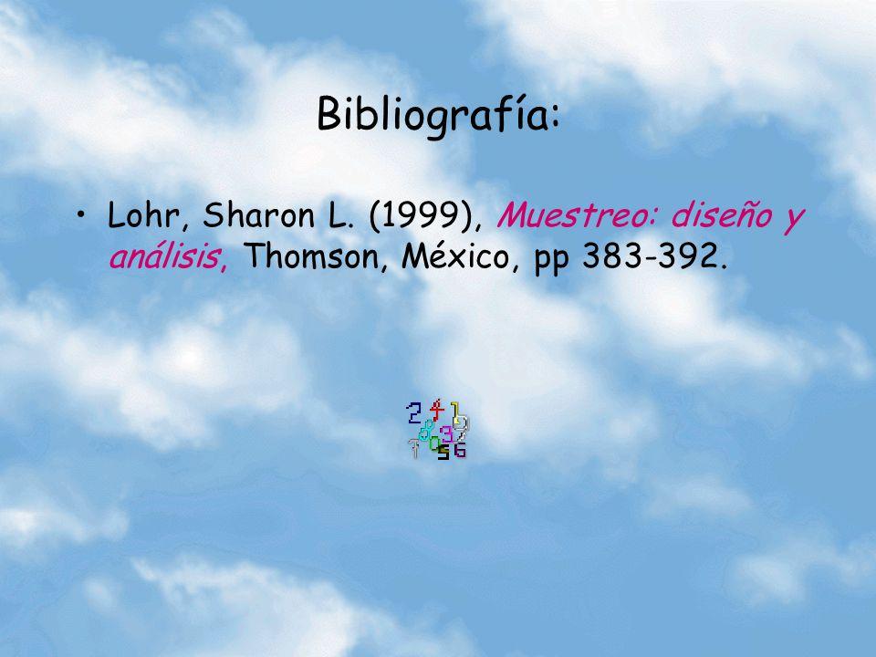 Bibliografía: Lohr, Sharon L. (1999), Muestreo: diseño y análisis, Thomson, México, pp 383-392.