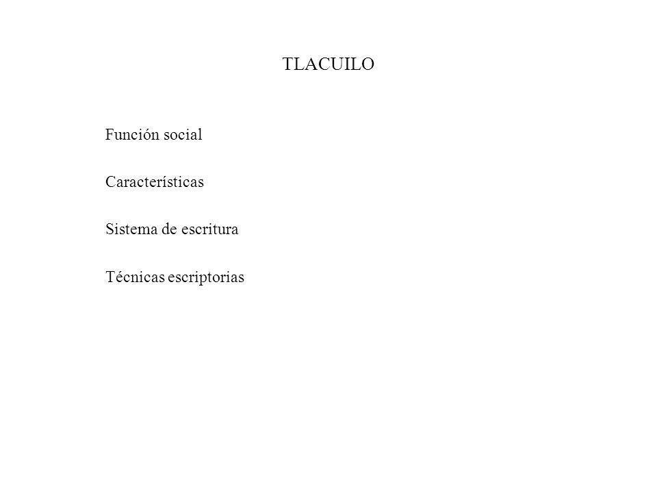 TLACUILO Función social Características Sistema de escritura Técnicas escriptorias