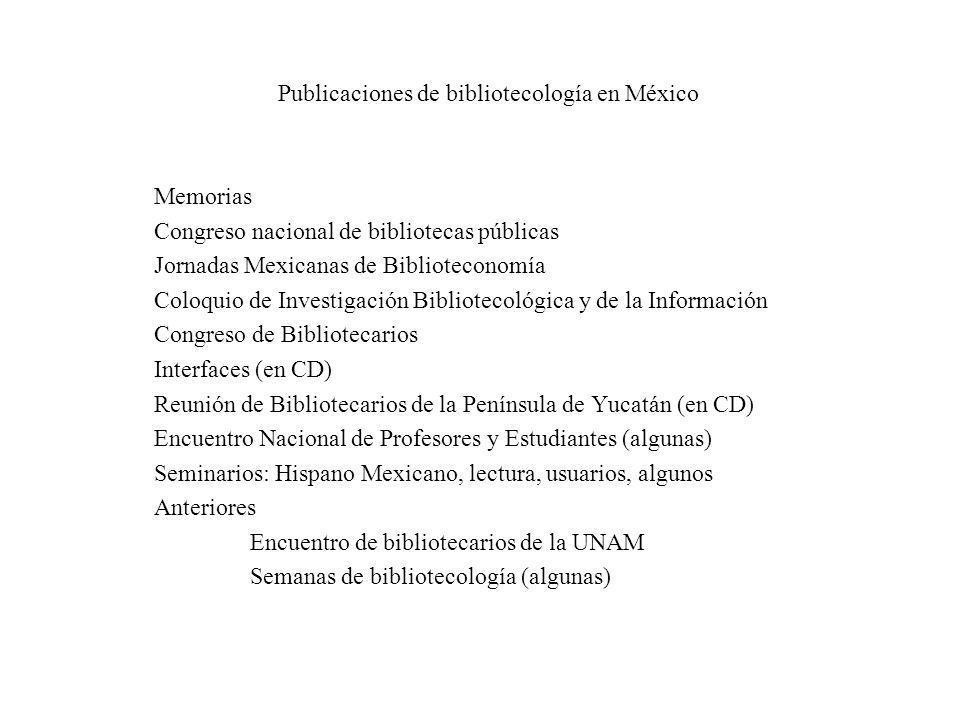 Publicaciones de bibliotecología en México Memorias Congreso nacional de bibliotecas públicas Jornadas Mexicanas de Biblioteconomía Coloquio de Invest