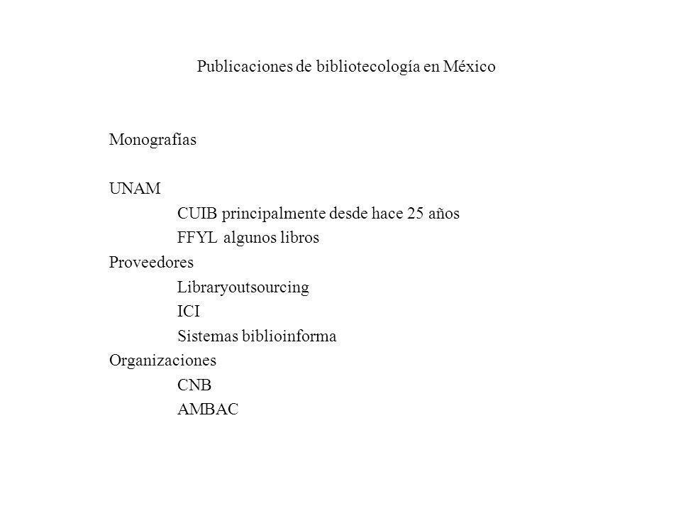 Publicaciones de bibliotecología en México Monografías UNAM CUIB principalmente desde hace 25 años FFYL algunos libros Proveedores Libraryoutsourcing