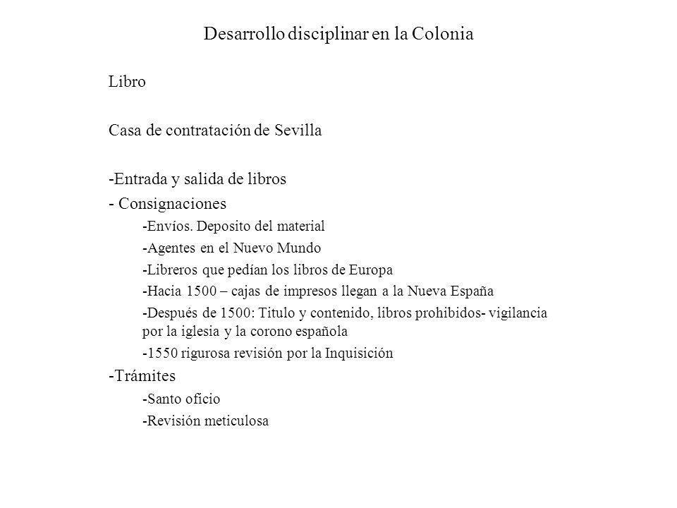 Desarrollo disciplinar en la Colonia Libro Casa de contratación de Sevilla -Entrada y salida de libros - Consignaciones -Envíos. Deposito del material