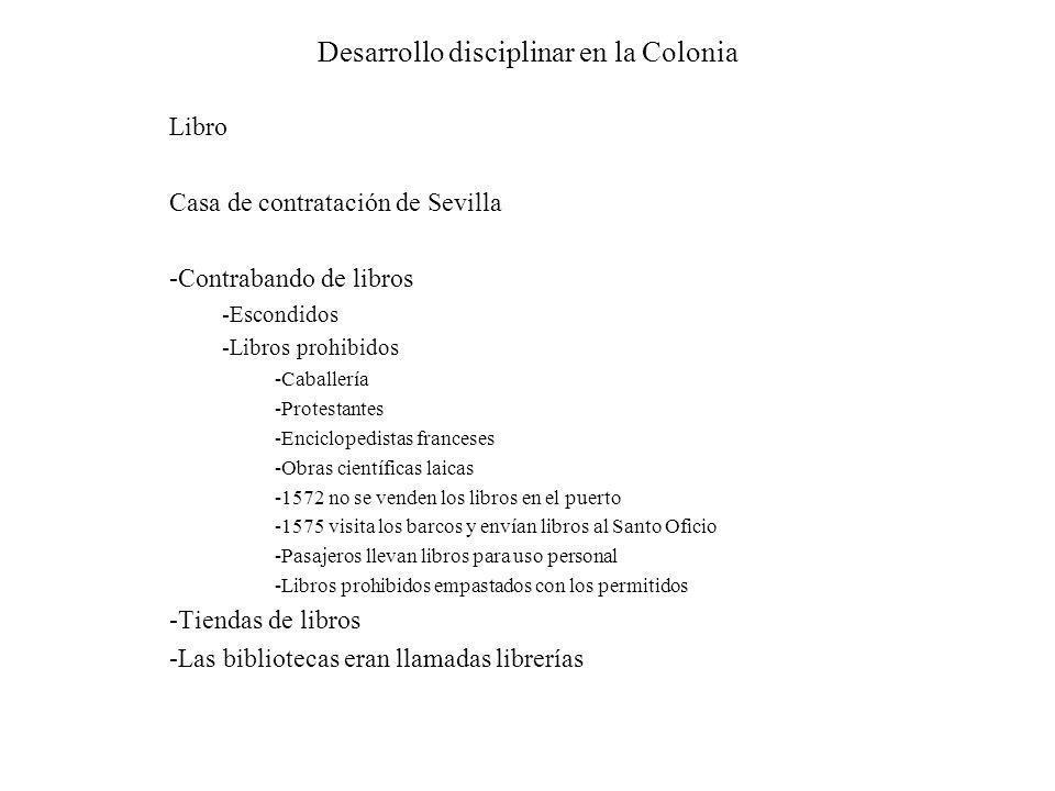 Desarrollo disciplinar en la Colonia Libro Casa de contratación de Sevilla -Contrabando de libros -Escondidos -Libros prohibidos -Caballería -Protesta