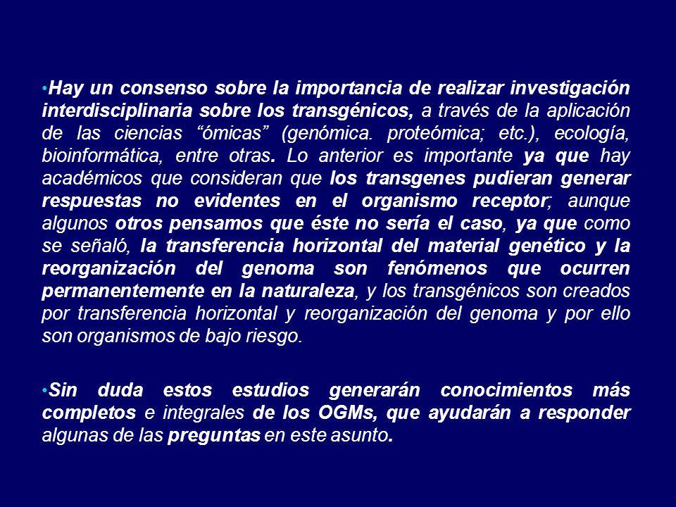 Hay un consenso sobre la importancia de realizar investigación interdisciplinaria sobre los transgénicos, a través de la aplicación de las ciencias ómicas (genómica.