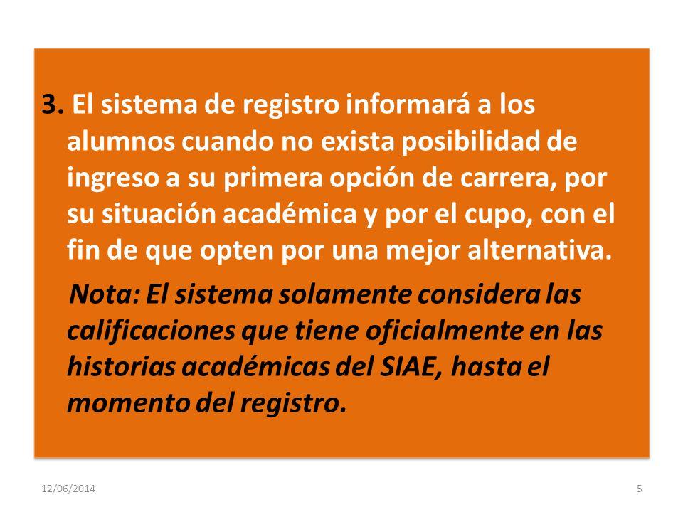 3. El sistema de registro informará a los alumnos cuando no exista posibilidad de ingreso a su primera opción de carrera, por su situación académica y
