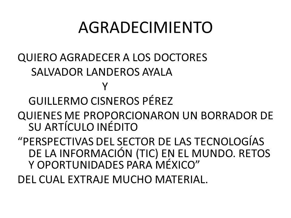 AGRADECIMIENTO QUIERO AGRADECER A LOS DOCTORES SALVADOR LANDEROS AYALA Y GUILLERMO CISNEROS PÉREZ QUIENES ME PROPORCIONARON UN BORRADOR DE SU ARTÍCULO
