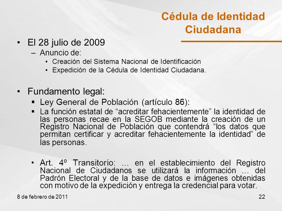 El 28 julio de 2009 –Anuncio de: Creación del Sistema Nacional de Identificación Expedición de la Cédula de Identidad Ciudadana.
