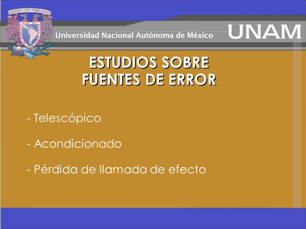 - Telescópico - Acondicionado - Pérdida de llamada de efecto ESTUDIOS SOBRE FUENTES DE ERROR