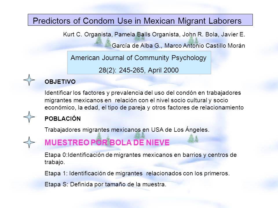 Predictors of Condom Use in Mexican Migrant Laborers Kurt C. Organista, Pamela Balls Organista, John R. Bola, Javier E. García de Alba G., Marco Anton