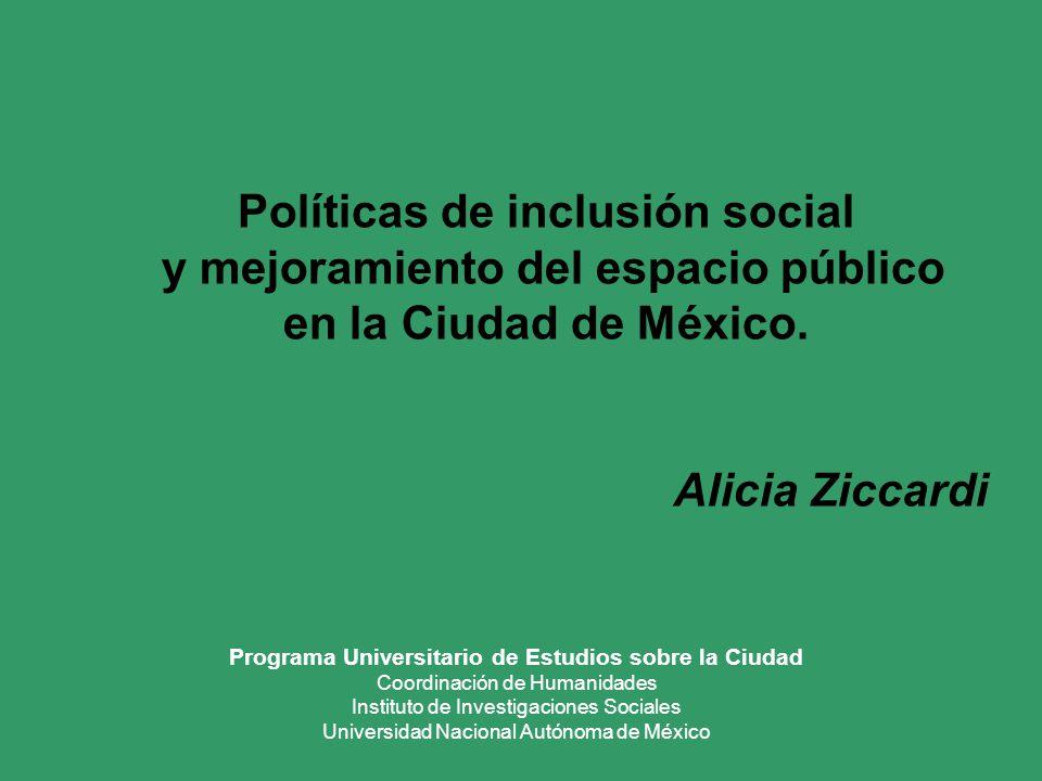 Políticas de inclusión social y mejoramiento del espacio público en la Ciudad de México. Programa Universitario de Estudios sobre la Ciudad Coordinaci