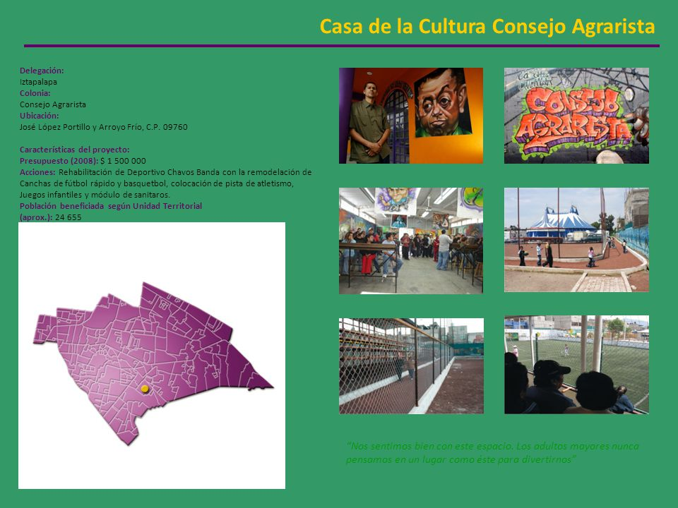 Casa de la Cultura Consejo Agrarista Delegación: Iztapalapa Colonia: Consejo Agrarista Ubicación: José López Portillo y Arroyo Frío, C.P. 09760 Caract