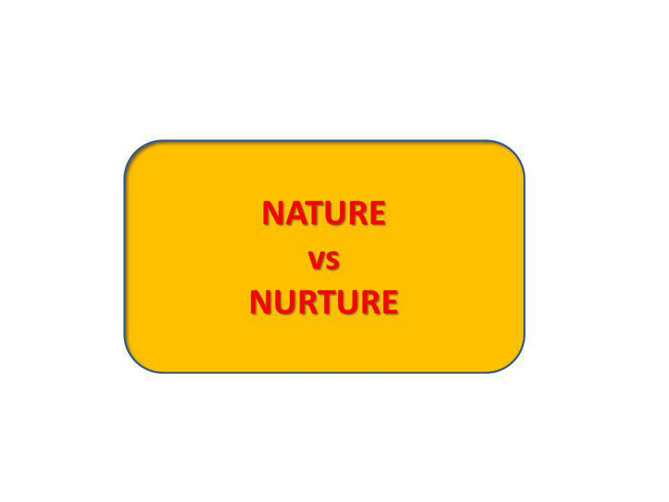 NATUREvsNURTURE