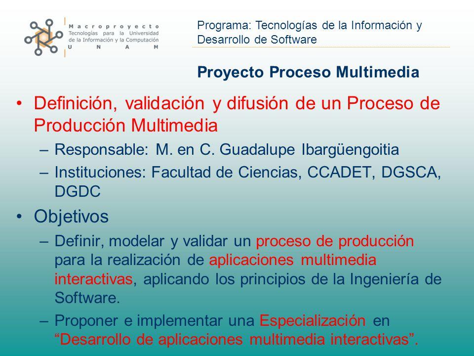 Proyecto Proceso Multimedia Definición, validación y difusión de un Proceso de Producción Multimedia –Responsable: M.