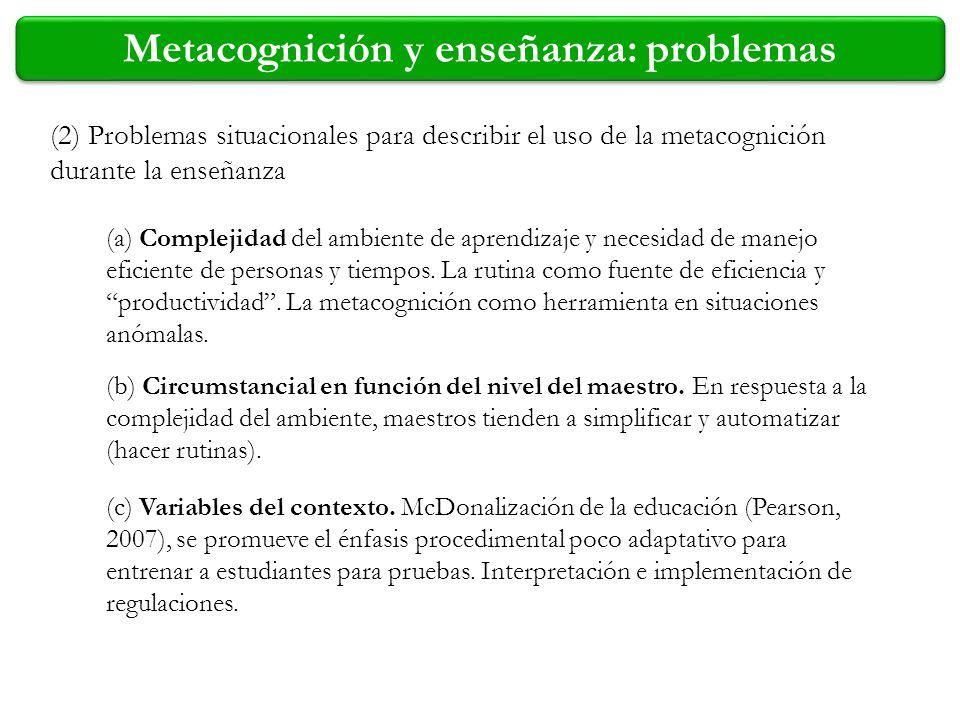(2) Problemas situacionales para describir el uso de la metacognición durante la enseñanza (a) Complejidad del ambiente de aprendizaje y necesidad de