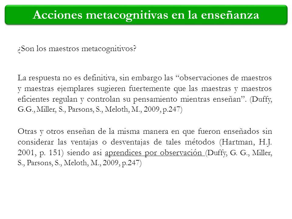 Acciones metacognitivas en la enseñanza La respuesta no es definitiva, sin embargo las observaciones de maestros y maestras ejemplares sugieren fuerte