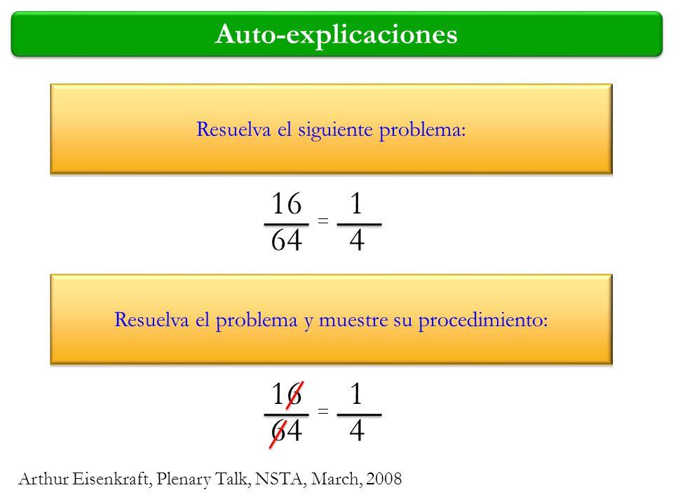 Auto-explicaciones Resuelva el siguiente problema: Resuelva el problema y muestre su procedimiento: 16 64 1 4 = 16 64 1 4 = Arthur Eisenkraft, Plenary