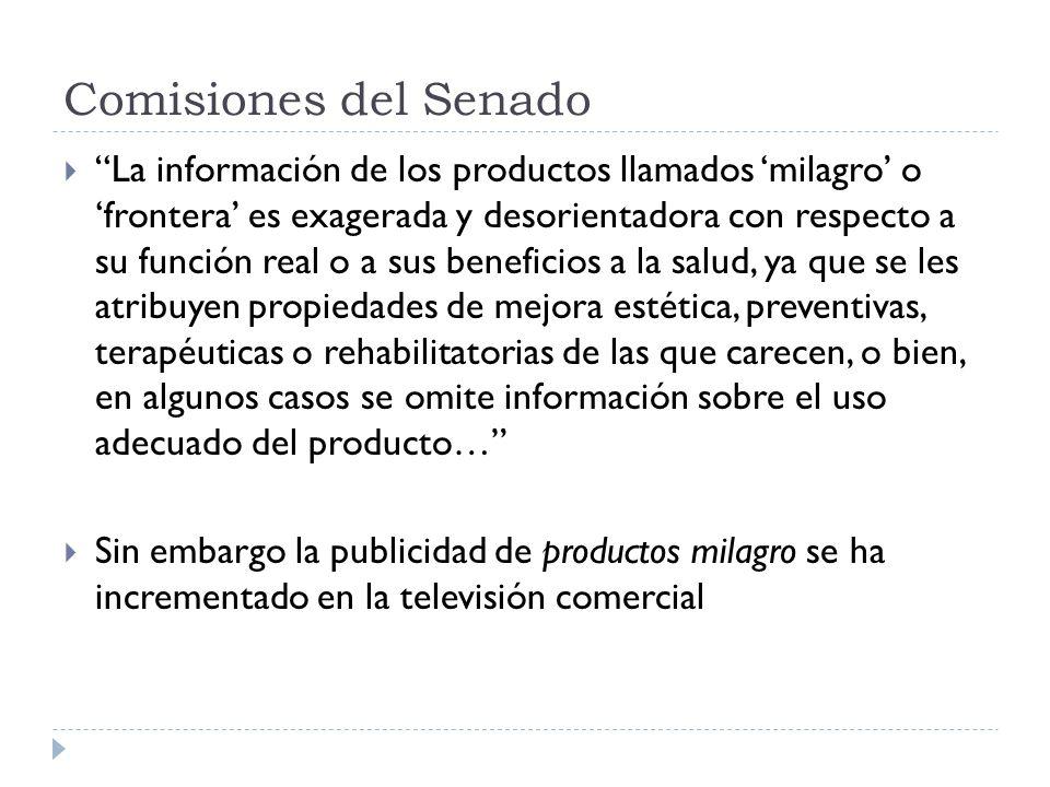 Comisiones del Senado La información de los productos llamados milagro o frontera es exagerada y desorientadora con respecto a su función real o a sus