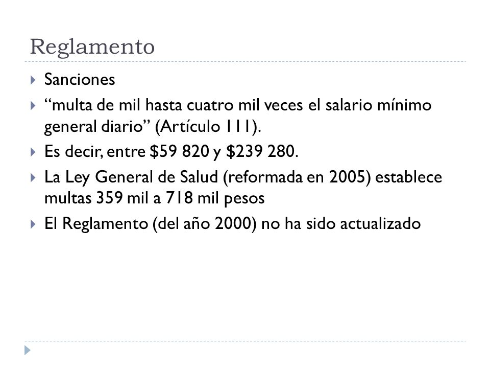 Reglamento Sanciones multa de mil hasta cuatro mil veces el salario mínimo general diario (Artículo 111). Es decir, entre $59 820 y $239 280. La Ley G