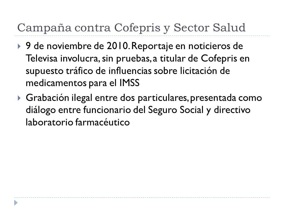 Campaña contra Cofepris y Sector Salud 9 de noviembre de 2010. Reportaje en noticieros de Televisa involucra, sin pruebas, a titular de Cofepris en su