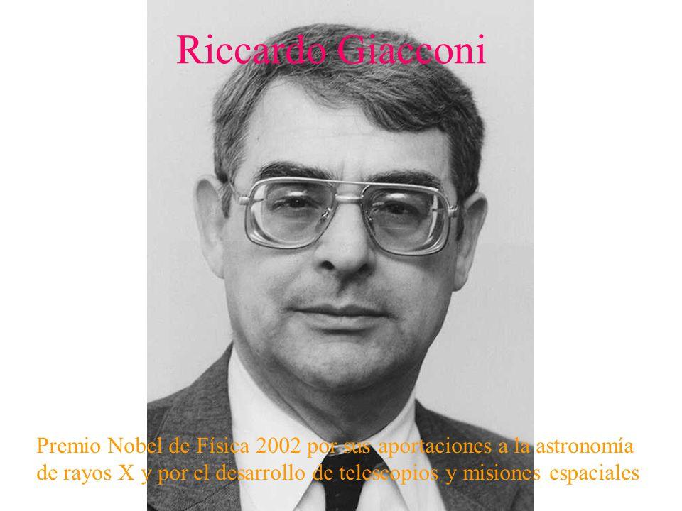 Riccardo Giacconi Premio Nobel de Física 2002 por sus aportaciones a la astronomía de rayos X y por el desarrollo de telescopios y misiones espaciales