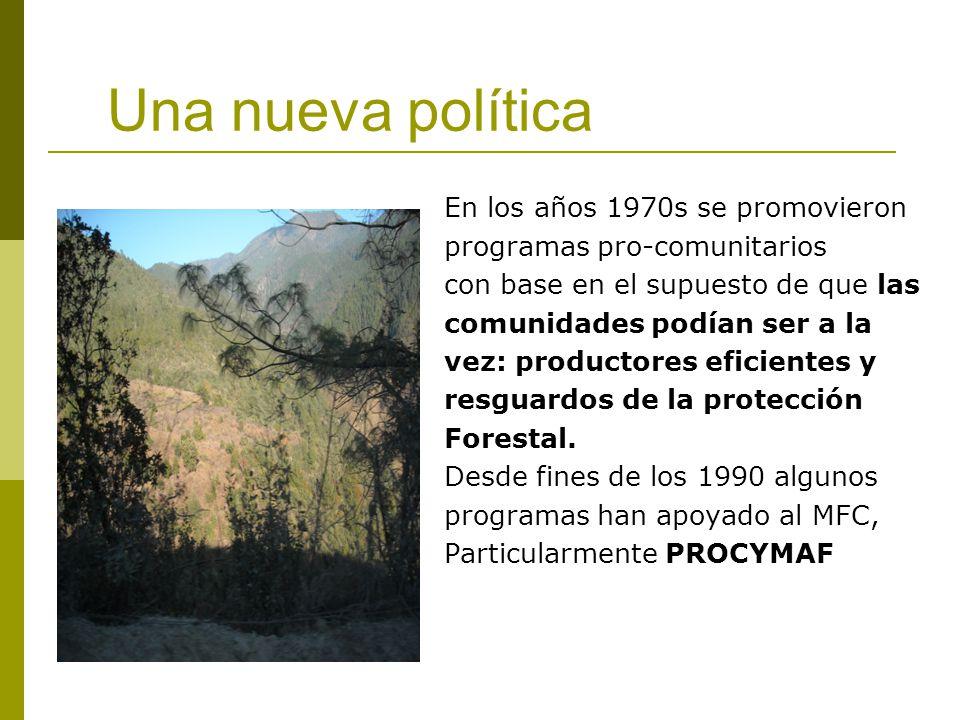 Una nueva política En los años 1970s se promovieron programas pro-comunitarios con base en el supuesto de que las comunidades podían ser a la vez: productores eficientes y resguardos de la protección Forestal.