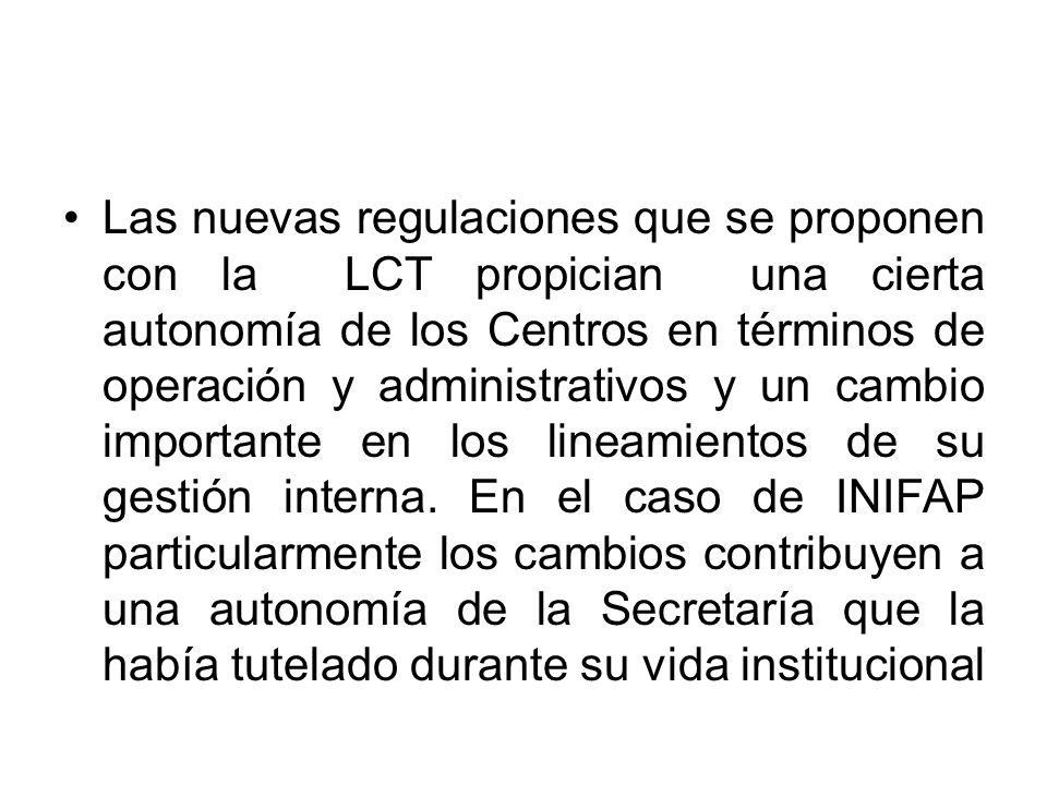 Las nuevas regulaciones que se proponen con la LCT propician una cierta autonomía de los Centros en términos de operación y administrativos y un cambi
