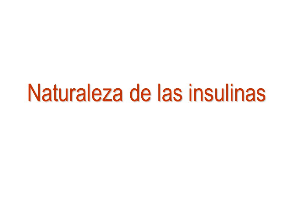 Naturaleza de las insulinas