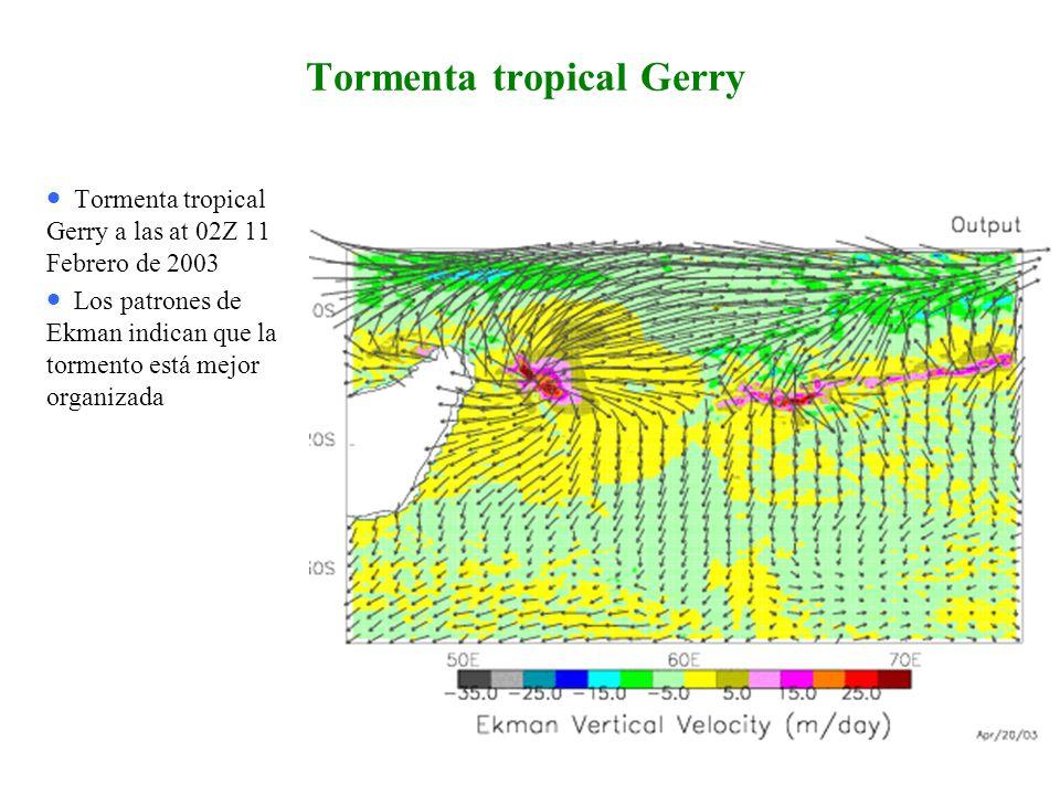 Tormenta tropical Gerry Tormenta tropical Gerry a las at 02Z 11 Febrero de 2003 Los patrones de Ekman indican que la tormento está mejor organizada