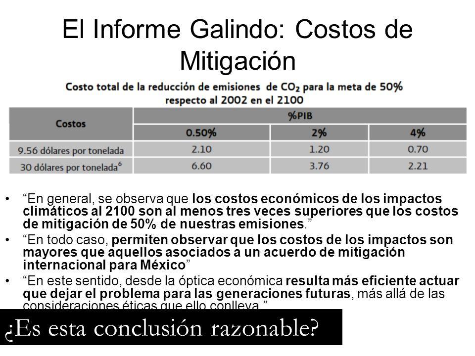 El Informe Galindo: Costos de Mitigación En general, se observa que los costos económicos de los impactos climáticos al 2100 son al menos tres veces s