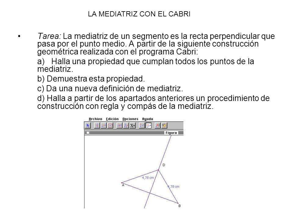 Tarea: La mediatriz de un segmento es la recta perpendicular que pasa por el punto medio.