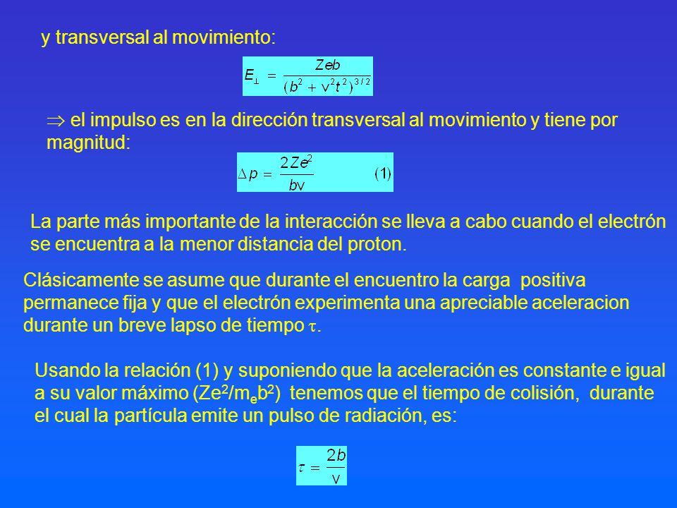 y transversal al movimiento: el impulso es en la dirección transversal al movimiento y tiene por magnitud: Clásicamente se asume que durante el encuen