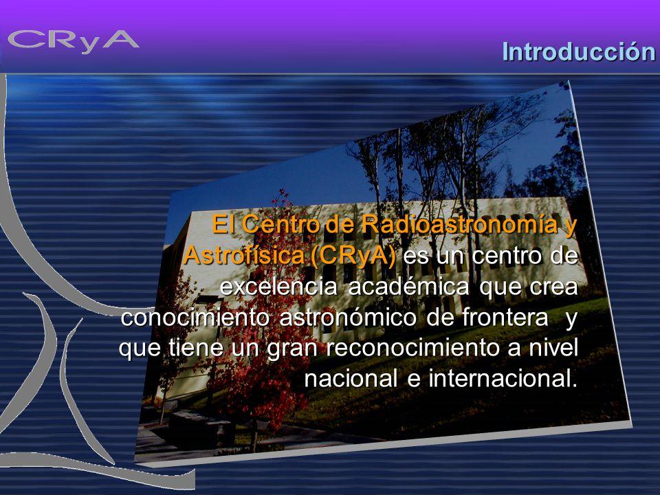 El Centro de Radioastronomía y Astrofísica (CRyA) es un centro de excelencia académica que crea conocimiento astronómico de frontera y que tiene un gran reconocimiento a nivel nacional e internacional.