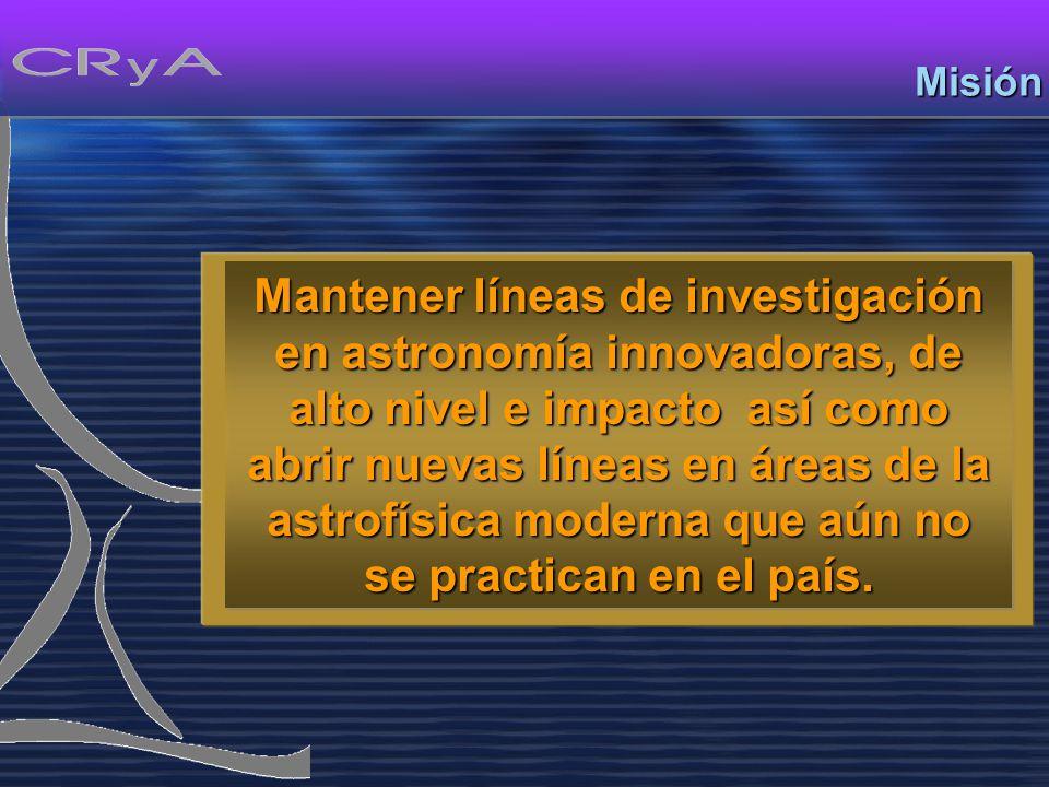 Realizar investigación y docencia en el campo de la Radioastronomía y Astrofísica.