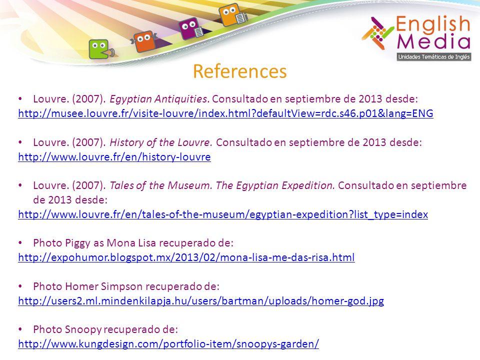 Louvre. (2007). Egyptian Antiquities. Consultado en septiembre de 2013 desde: http://musee.louvre.fr/visite-louvre/index.html?defaultView=rdc.s46.p01&
