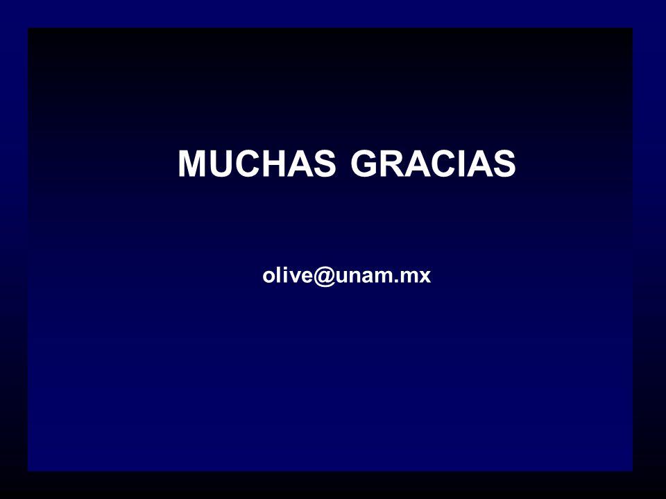 MUCHAS GRACIAS olive@unam.mx