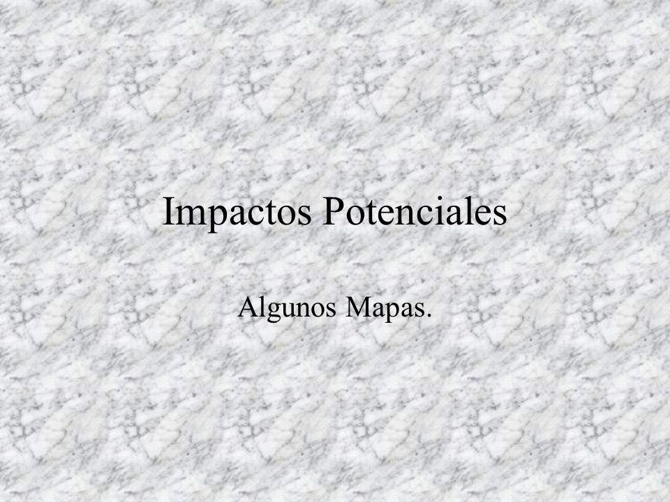 Impactos Potenciales Algunos Mapas.