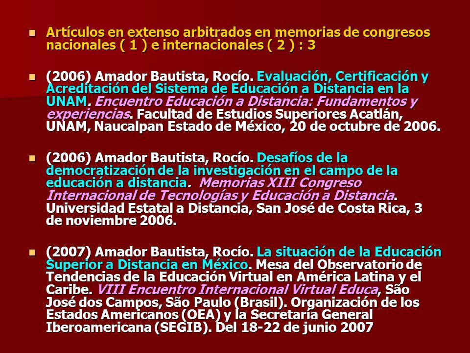 Artículos en extenso arbitrados en memorias de congresos nacionales ( 1 ) e internacionales ( 2 ) : 3 Artículos en extenso arbitrados en memorias de c