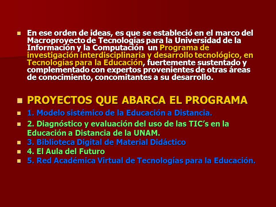 En ese orden de ideas, es que se estableció en el marco del Macroproyecto de Tecnologías para la Universidad de la Información y la Computación un Pro