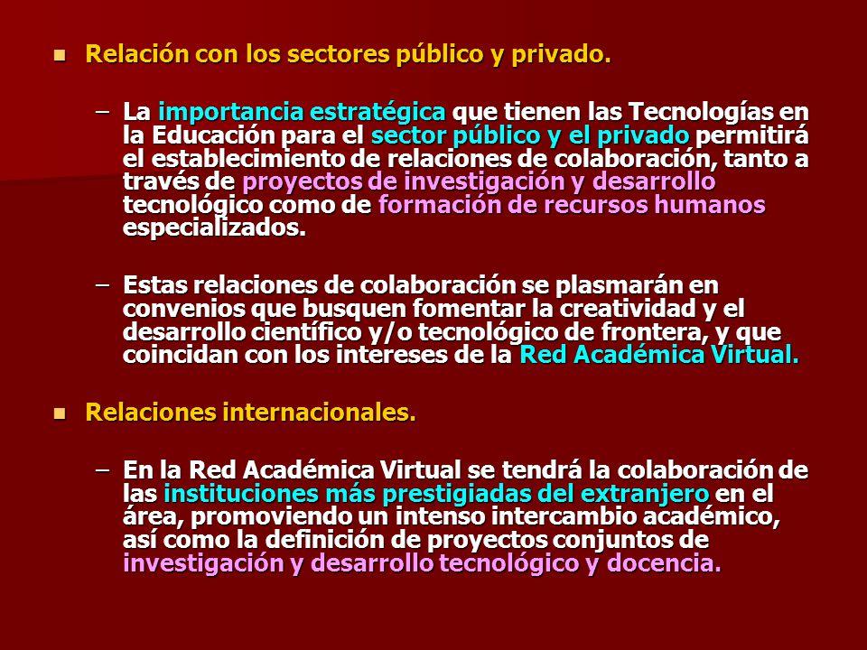 Relación con los sectores público y privado. Relación con los sectores público y privado. –La importancia estratégica que tienen las Tecnologías en la