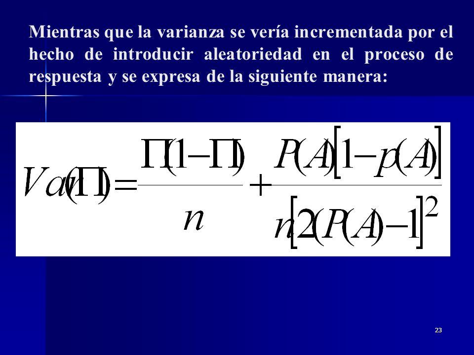 22 En el planteamiento de Warner, la probabilidad de obtener una respuesta afirmativa responde a la siguiente fórmula: En el planteamiento de Warner,