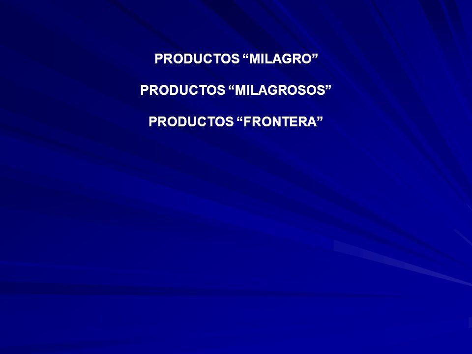 PRODUCTOS MILAGRO PRODUCTOS MILAGROSOS PRODUCTOS FRONTERA