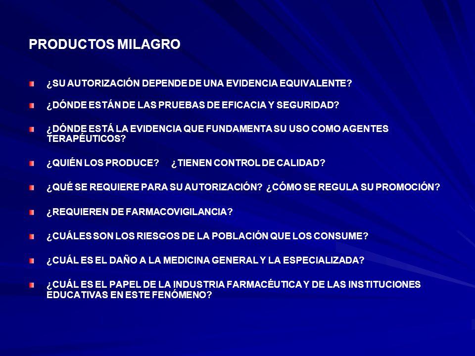 PRODUCTOS MILAGRO ¿SU AUTORIZACIÓN DEPENDE DE UNA EVIDENCIA EQUIVALENTE.