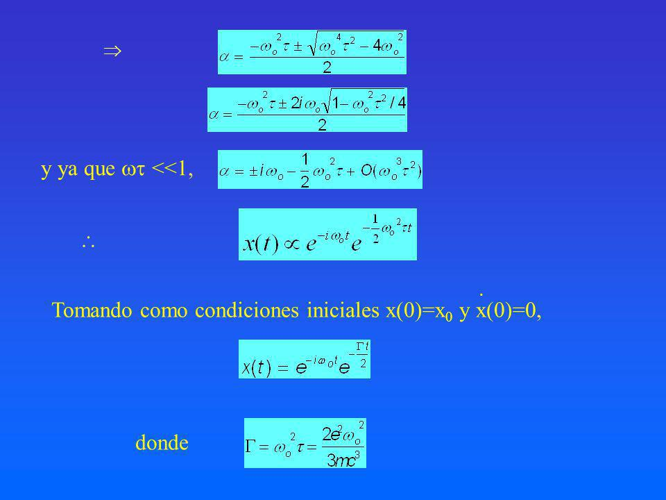y ya que <<1,. Tomando como condiciones iniciales x(0)=x 0 y x(0)=0, donde