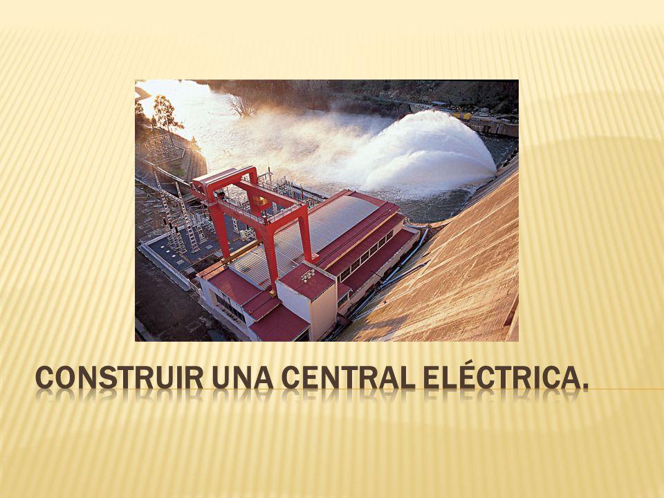 Título: CONSTRUIR UNA CENTRAL ELÉCTRICA.