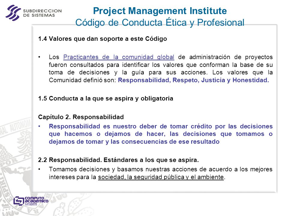 1.4 Valores que dan soporte a este Código Los Practicantes de la comunidad global de administración de proyectos fueron consultados para identificar l