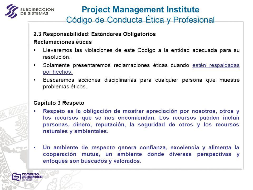 2.3 Responsabilidad: Estándares Obligatorios Reclamaciones éticas Llevaremos las violaciones de este Código a la entidad adecuada para su resolución.