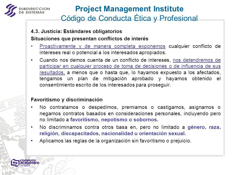 4.3. Justicia: Estándares obligatorios Situaciones que presentan conflictos de interés Proactivamente y de manera completa exponemos cualquier conflic