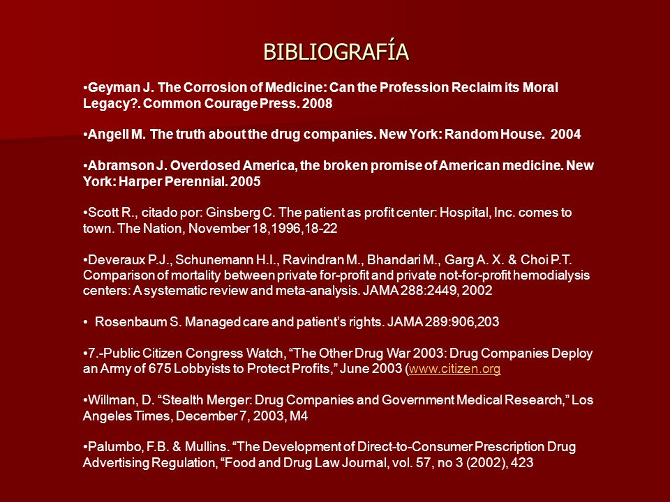 BIBLIOGRAFÍA Geyman J. The Corrosion of Medicine: Can the Profession Reclaim its Moral Legacy?.